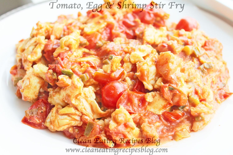 Clean Eating Dinner Idea Tomato Egg And Shrimp Stir Fry