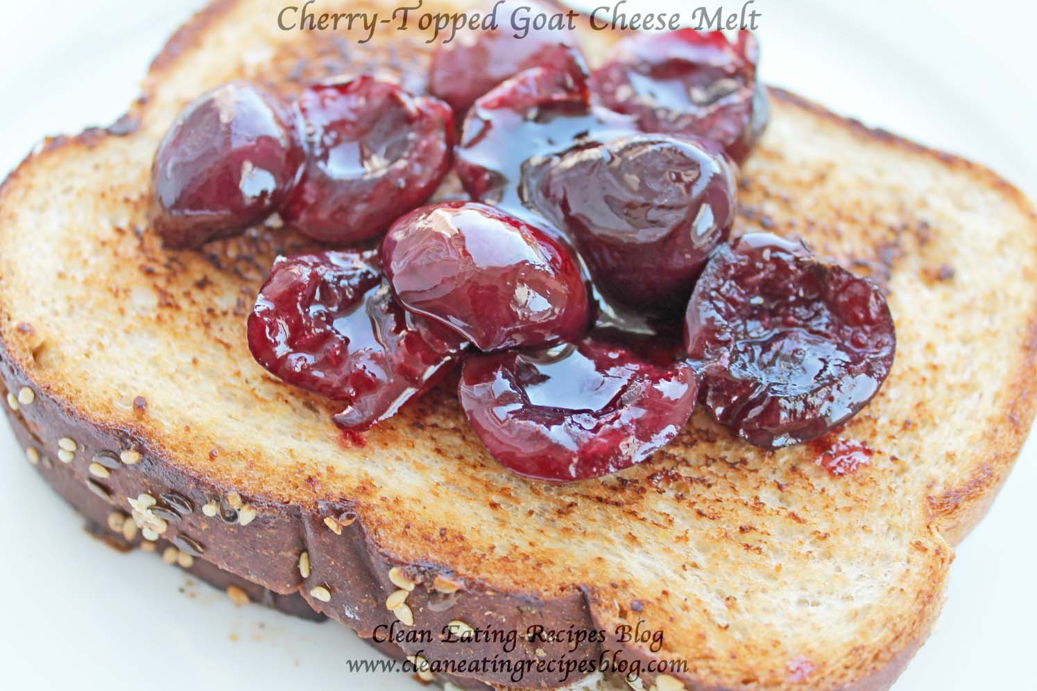 Clean Eating Recipe – Cherry Topped Goat Cheese Melt