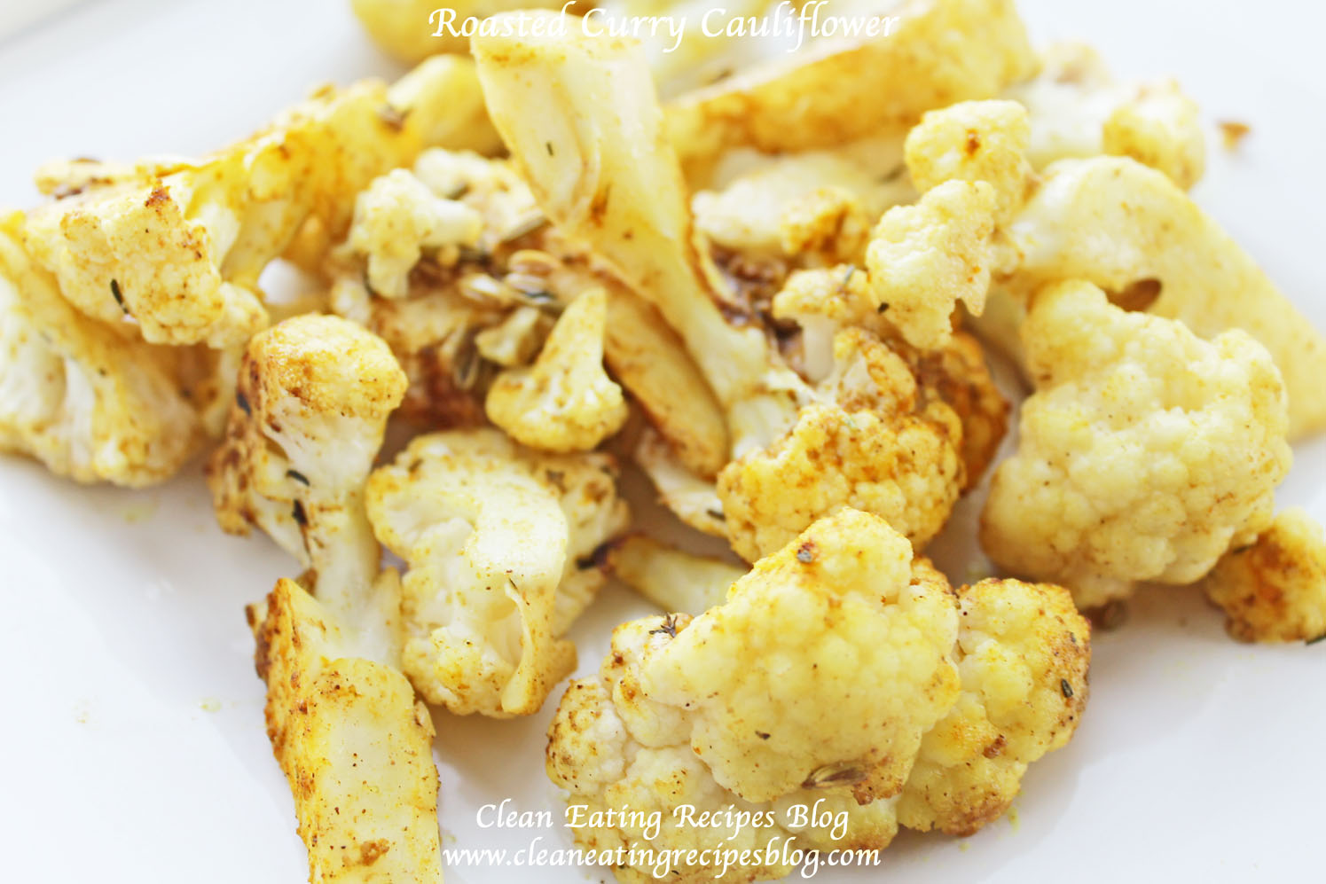 Clean Eating Recipe – Roasted Curry Cauliflower