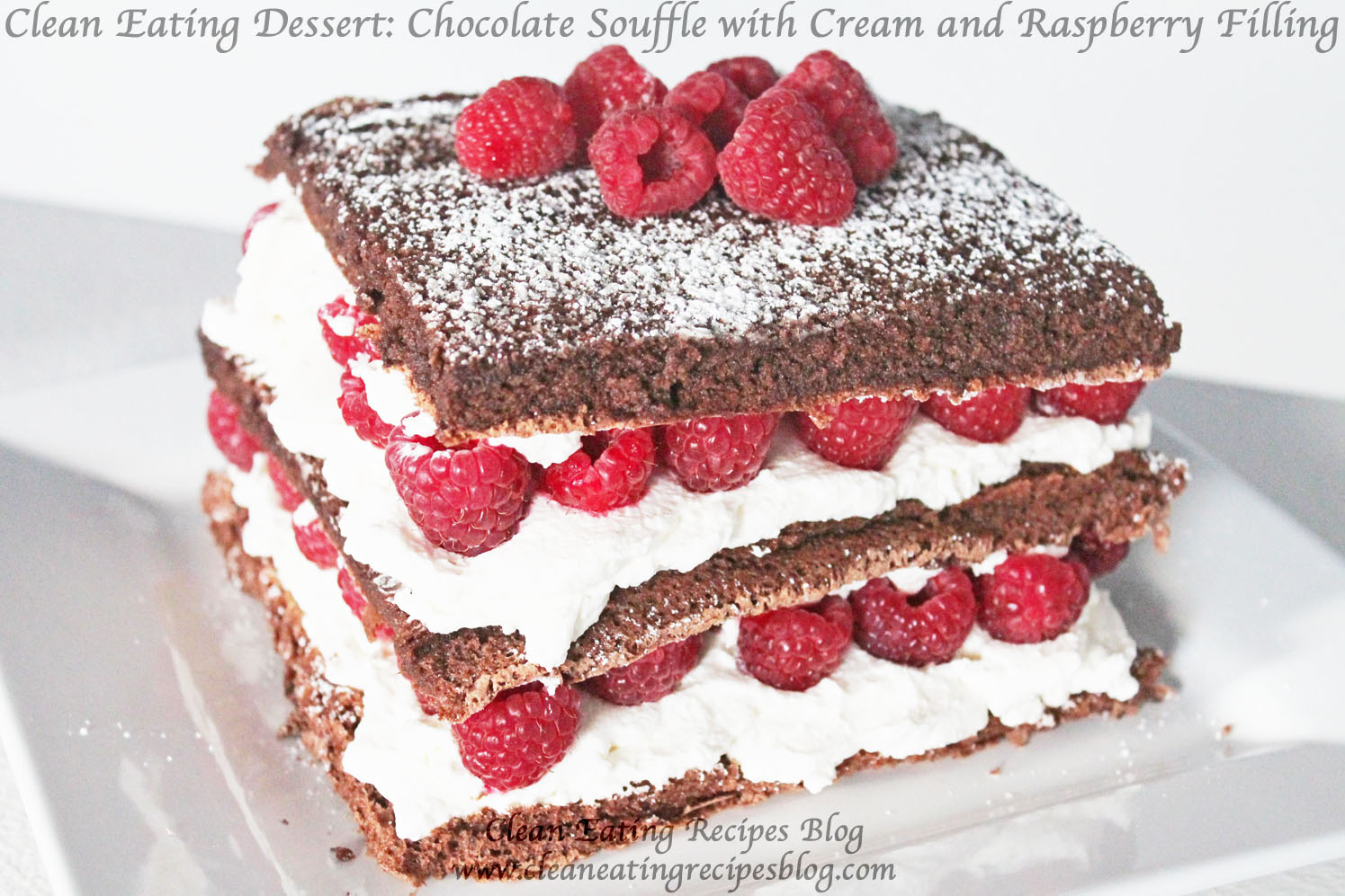 Clean Eating Dessert: Stacked Chocolate Soufflé with Cream Raspberry Filling