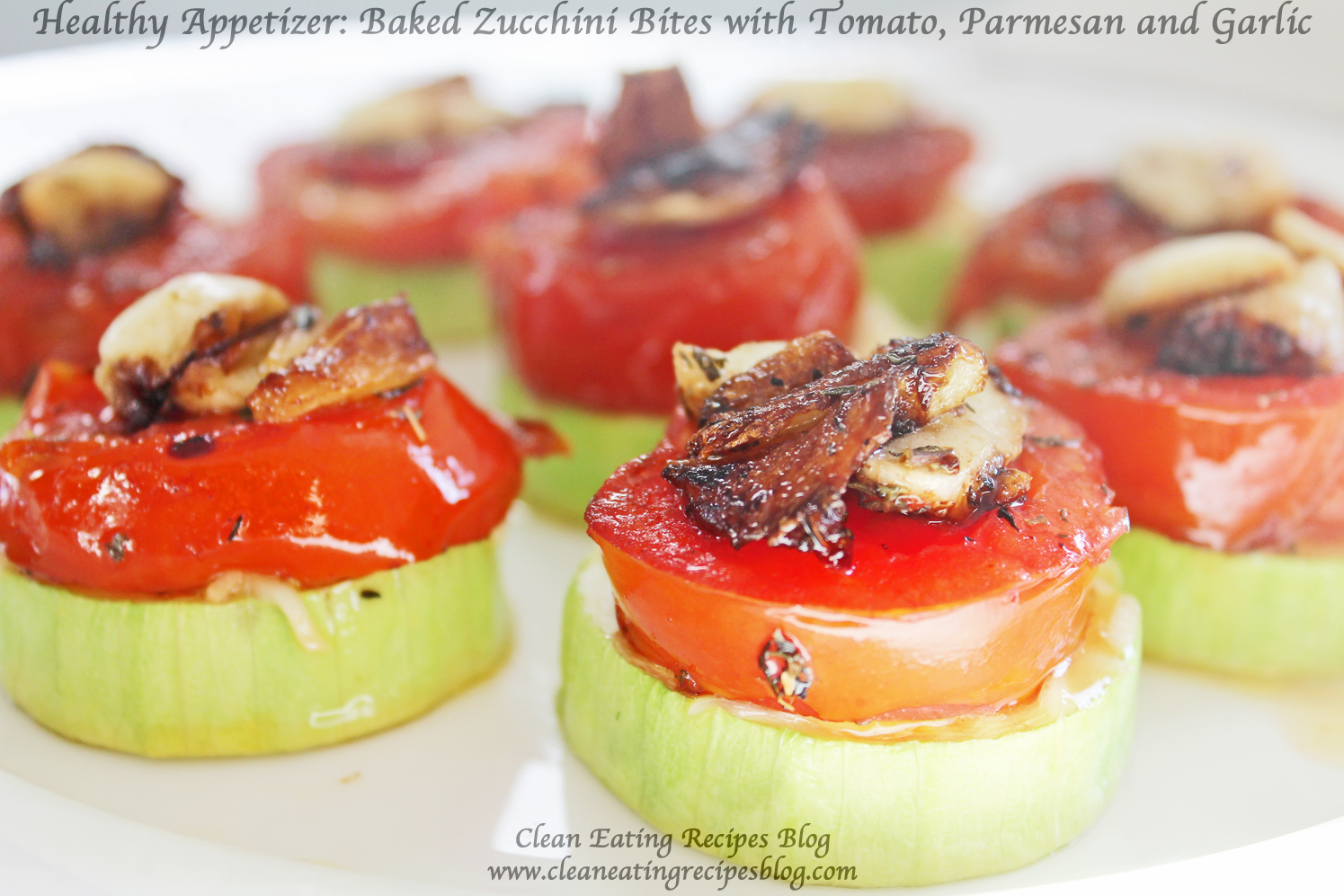 Healthy Appetizer for Clean Eating: Baked Zucchini with Garlic, Tomato and Parmesan