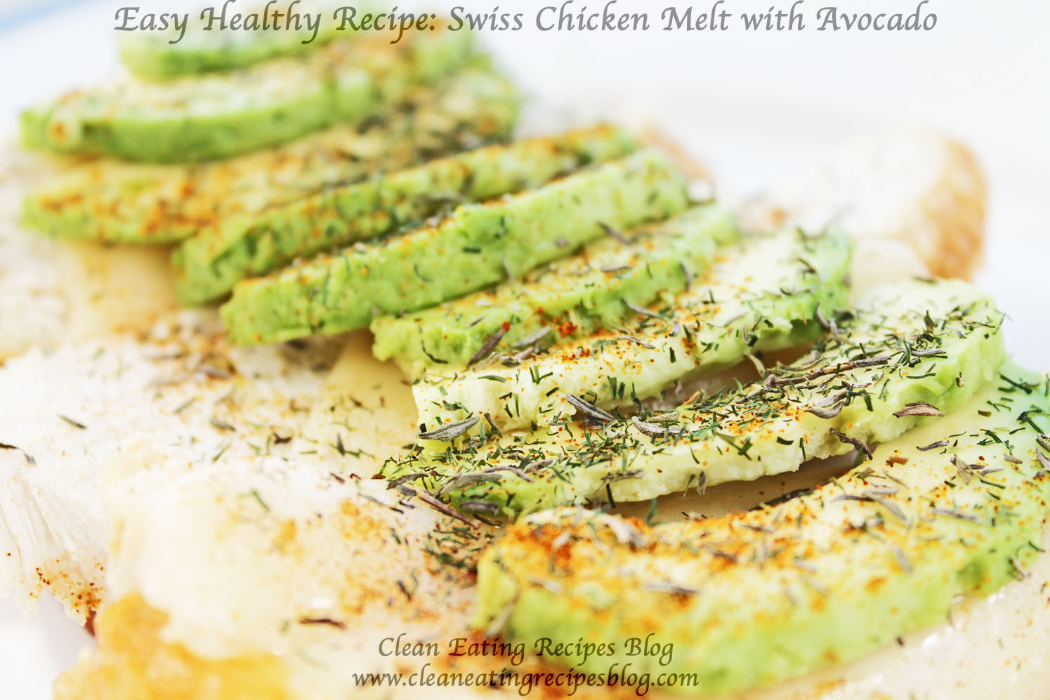 ... healthy recipe for Clean Eating Lunch: Swiss Chicken Melt with Avocado