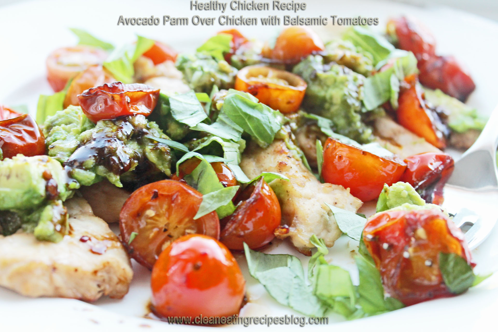 Healthy Chicken Recipe: Avocado and Parm Over Chicken With Balsamic Tomatoes