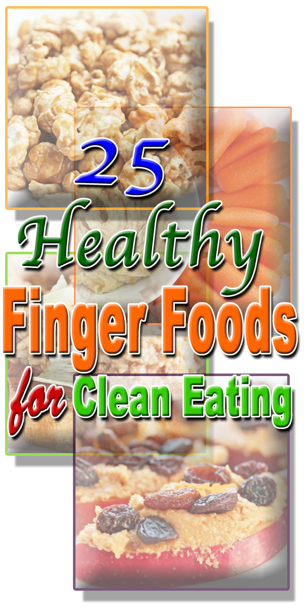 healthy finger foods for clean eating diet plan